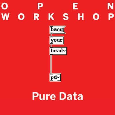 Open Workshop: Pure Data