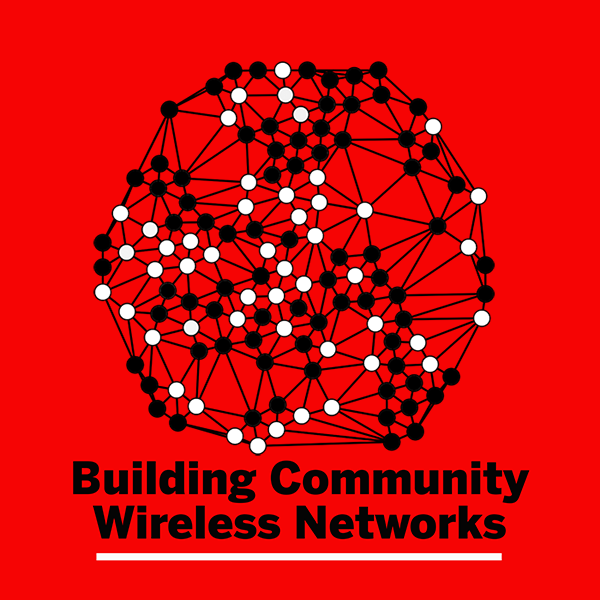 Open Workshop: Building Community Wireless Networks